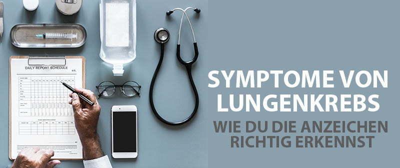 Symptome von Lungenkrebs – Wie Du die Anzeichen richtig erkennst