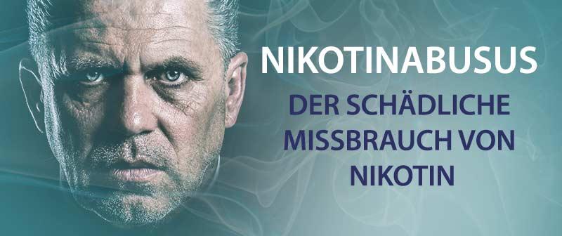Nikotinabusus - Der schädliche Missbrauch von Nikotin