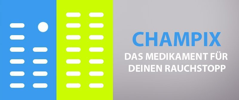 Champix - Das Medikament für Deinen Rauchstopp
